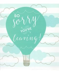 BIG Card - Sorry You're Leaving (Hot Air Balloon)